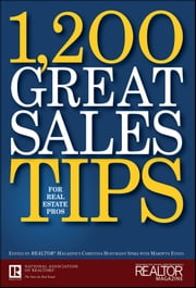 1,200 Great Sales Tips for Real Estate Pros ebook by Christina Hoffmann Spira, Mariwyn Evans, Realtor Magazine
