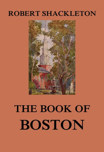The Book of Boston ebook by Robert Shackleton