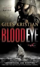 Blood Eye - A Novel (Raven: Book 1) eBook by Giles Kristian