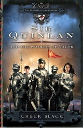 Sir Quinlan and the Swords of Valor ebook by Chuck Black