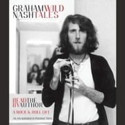 Wild Tales - A Rock & Roll Life audiobook by Graham Nash