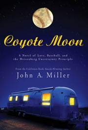 Coyote Moon ebook by John A. Miller