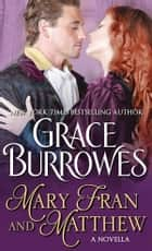 Mary Fran and Matthew ebook by Grace Burrowes