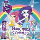 Equestria Girls - Magi, magi överallt! audiobook by