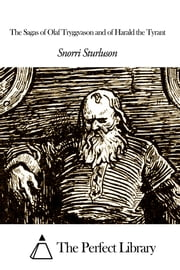 The Sagas of Olaf Tryggvason and of Harald the Tyrant ebook by Snorri Sturluson