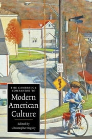 The Cambridge Companion to Modern American Culture ebook by Christopher Bigsby