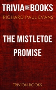 The Mistletoe Promise by Richard Paul Evans (Trivia-On-Books) ebook by Trivion Books