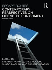 Escape Routes: Contemporary Perspectives on Life after Punishment ebook by Stephen Farrall,Richard Sparks,Shadd Maruna,Mike Hough