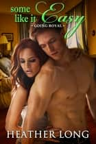 Some Like it Easy ebook by Heather Long