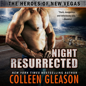 Night Resurrected - The Heroes of New Vegas audiobook by Colleen Gleason,Joss Ware
