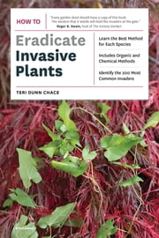 How to Eradicate Invasive Plants ebook by Teri Dunn Chace