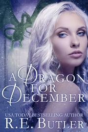 A Dragon for December (Wiccan-Were-Bear #11) ebook by R.E. Butler