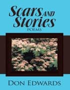 Scars and Stories: Poems ebook by Don Edwards