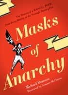 Masks Of Anarchy - The History Of A Radical Poem, From Percy Shelley To The Triangle Factory Fire ebook by Michael Demson, Summer Mcclinton