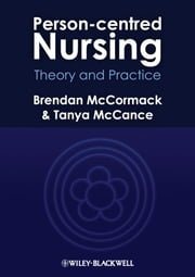 Person-centred Nursing - Theory and Practice ebook by Brendan McCormack, Tanya McCance