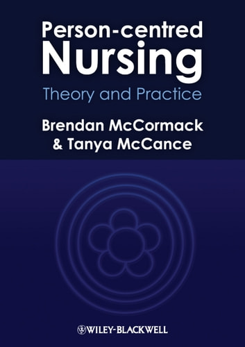 Person-centred Nursing - Theory and Practice ebook by Brendan McCormack,Tanya McCance