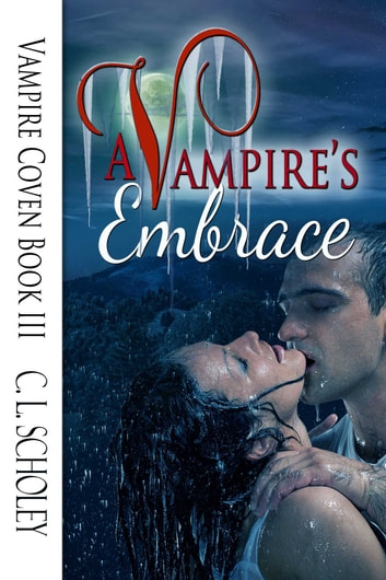 A Vampire's Embrace ebook by C.L. Scholey
