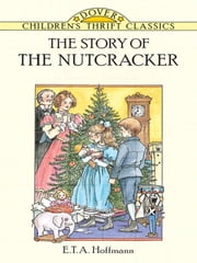 The Story of the Nutcracker ebook by E. T. A. Hoffmann