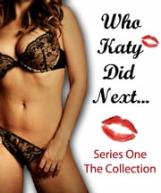 Who Katy Did Next - The Collection (Series One) ebook by Katy Jay