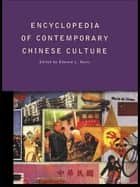 Encyclopedia of Contemporary Chinese Culture ebook by Edward L. Davis