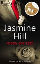 Roses are Red ebook by Jasmine Hill