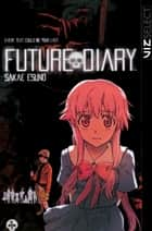 Future Diary, Vol. 1 ebook by Sakae  Esuno