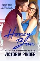 Honey Bun - Virgin Cove Trillionaires ebook by Victoria Pinder