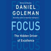 Focus - The Hidden Driver of Excellence audiobook by Daniel Goleman