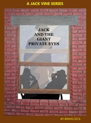 Jack And The Giant Private Eyes ebook by Brian Cecil