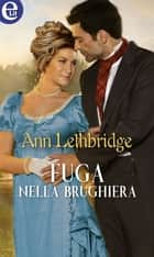 Fuga nella brughiera (eLit) ebook by Ann Lethbridge