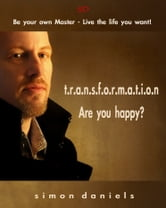 Transformation - Are you happy? ebook by Simon Daniels