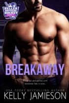 Breakaway 電子書籍 by Kelly Jamieson