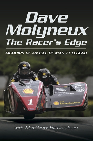 Dave Molyneux The Racer's Edge - Memories of an Isle of Man TT Legend ebook by David  Molyneux,Mathew Richardson
