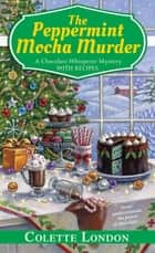 The Peppermint Mocha Murder ebook by