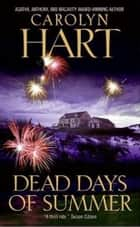 Dead Days of Summer ebook by Carolyn Hart