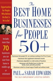 Best Home Businesses for People 50+ ebook by Paul Edwards,Sarah Edwards