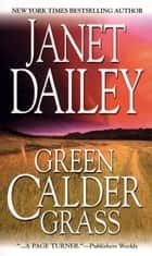 Green Calder Grass ebook by Janet Dailey