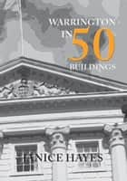 Warrington in 50 Buildings ebook by Janice Hayes
