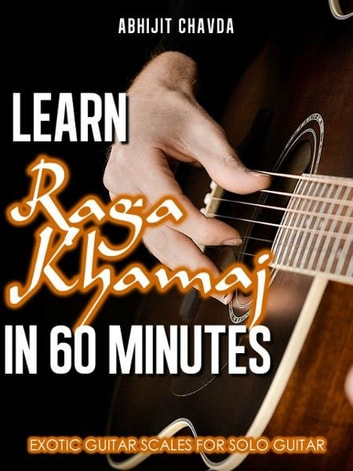 Learn Raga Khamaj in 60 Minutes (Exotic Guitar Scales for Solo ...