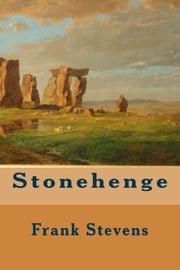 Stonehenge ebook by Frank Stevens