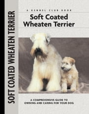 Soft Coat Wheaten Terrier ebook by Juliette Cunliffe