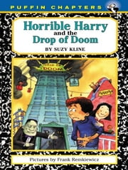 Horrible Harry and the Drop of Doom ebook by Suzy Kline,Frank Remkiewicz