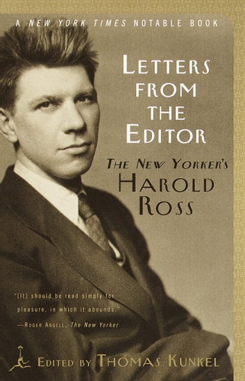 Letters from the Editor - The New Yorker's Harold Ross ebook by
