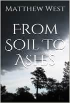 From Soil To Ashes (Afterlife Series #1) ebook by