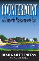 Counterpoint: A Murder in Massachusetts Bay - A Murder in Massachusetts Bay ebook by Margaret Press,Joan Noble Pinkham