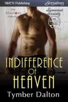 Indifference of Heaven ebook by Tymber Dalton