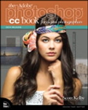 The Adobe Photoshop CC Book for Digital Photographers (2014 release) ebook by Scott Kelby