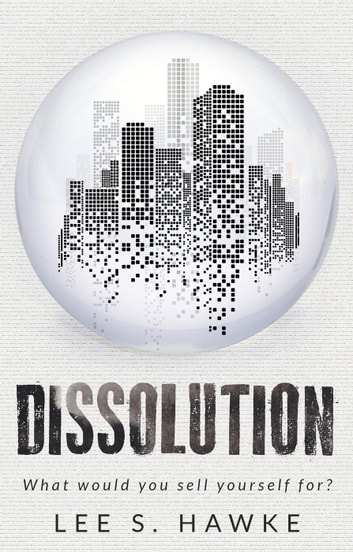 Dissolution ebook by Lee S. Hawke