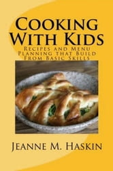 Cooking With Kids ebook by Jeanne M. Haskin