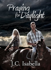 Praying for Daylight ebook by J.C. Isabella